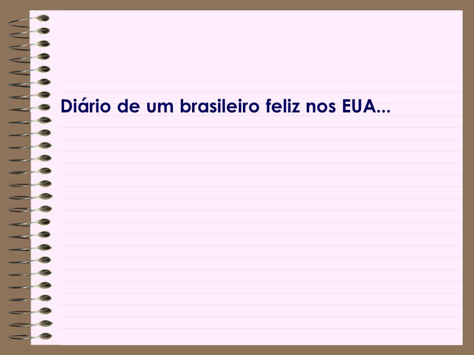 Diário de um brasileiro feliz nos EUA...