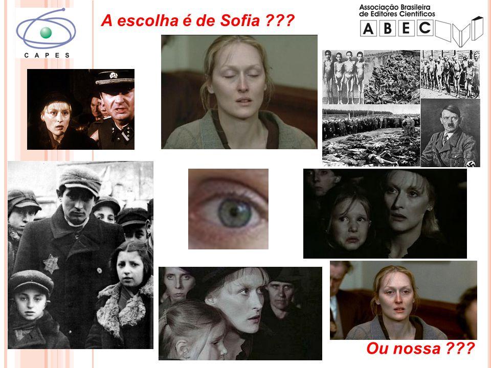 A escolha é de Sofia Ou nossa