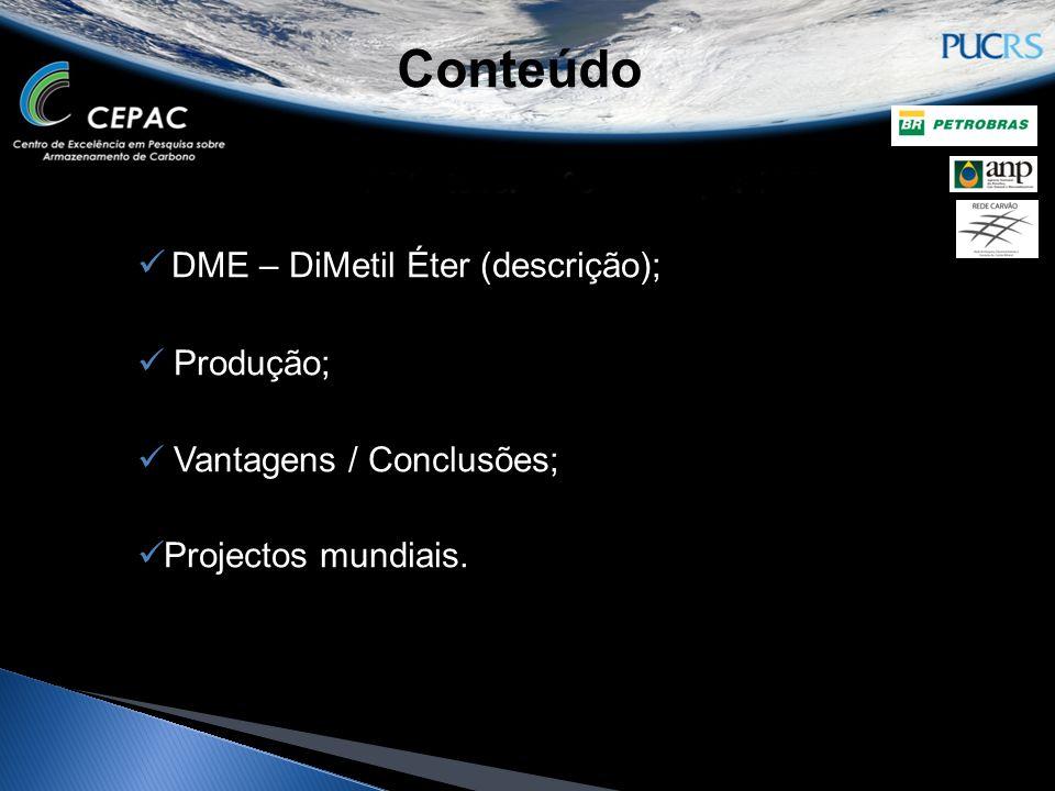  DME – DiMetil Éter (descrição);  Produção;  Vantagens / Conclusões;  Projectos mundiais. Conteúdo