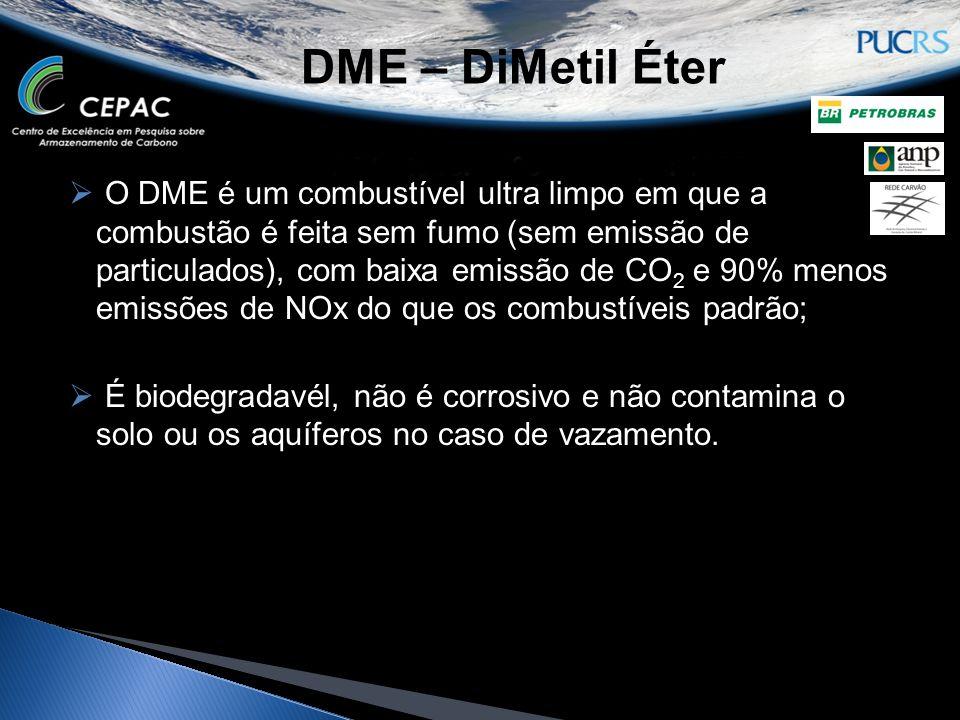  O DME é um combustível ultra limpo em que a combustão é feita sem fumo (sem emissão de particulados), com baixa emissão de CO 2 e 90% menos emissões