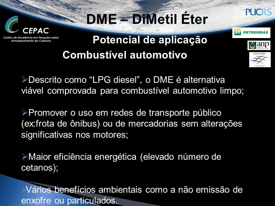 """Combustível automotivo  Descrito como """"LPG diesel"""", o DME é alternativa viável comprovada para combustível automotivo limpo;  Promover o uso em rede"""
