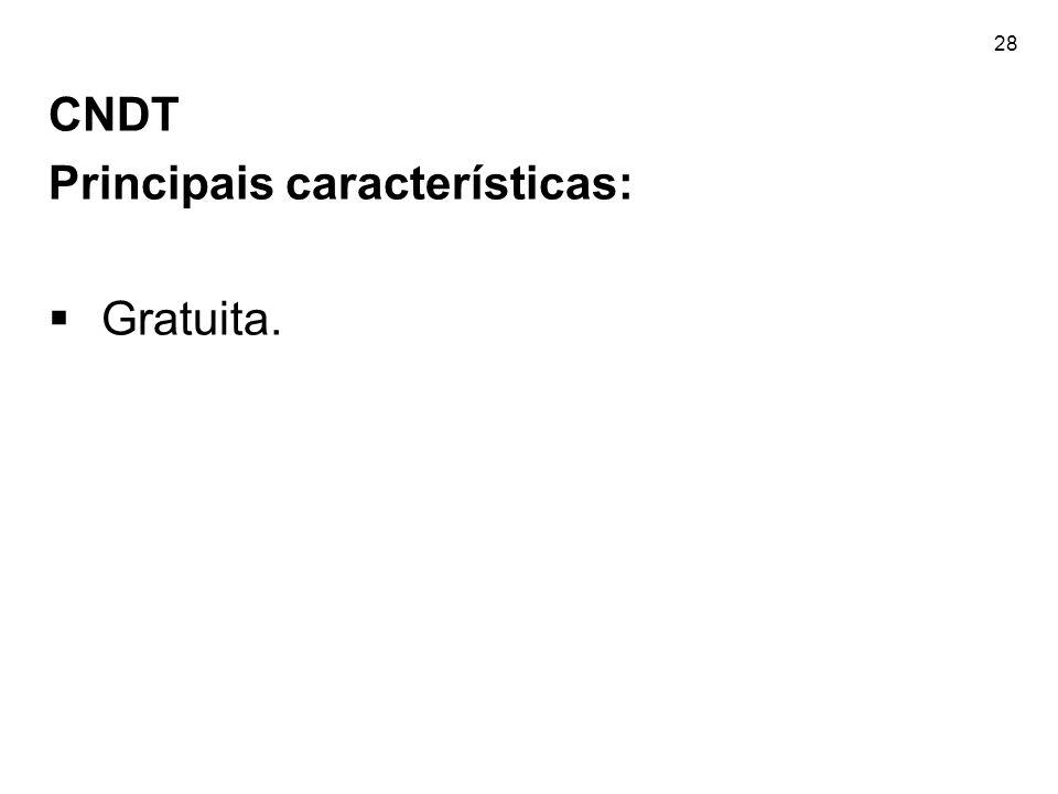 28 CNDT Principais características:  Gratuita.