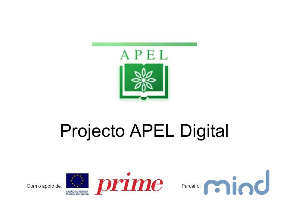 Projecto APEL Digital Com o apoio de:Parceiro:
