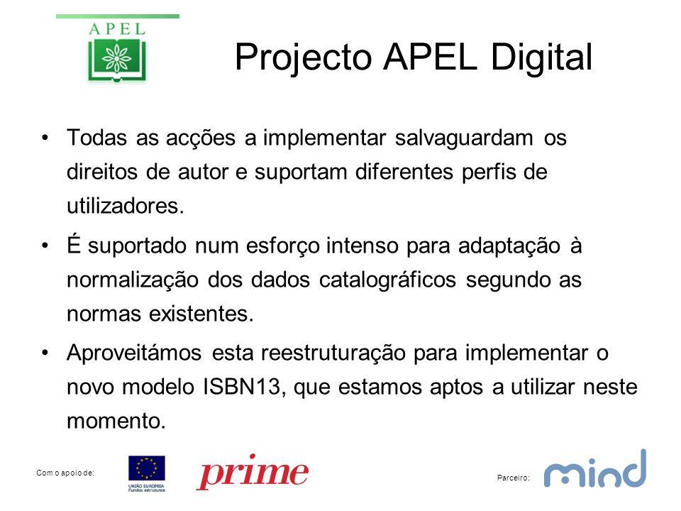 Projecto APEL Digital •Todas as acções a implementar salvaguardam os direitos de autor e suportam diferentes perfis de utilizadores.
