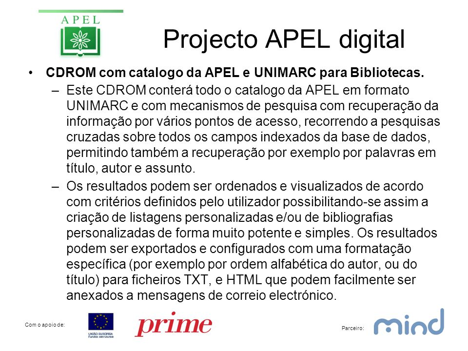 Projecto APEL digital •CDROM com catalogo da APEL e UNIMARC para Bibliotecas.