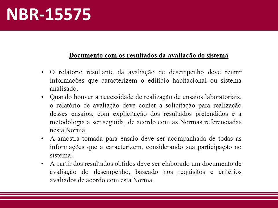 NBR-15575 Documento com os resultados da avaliação do sistema • O relatório resultante da avaliação de desempenho deve reunir informações que caracter