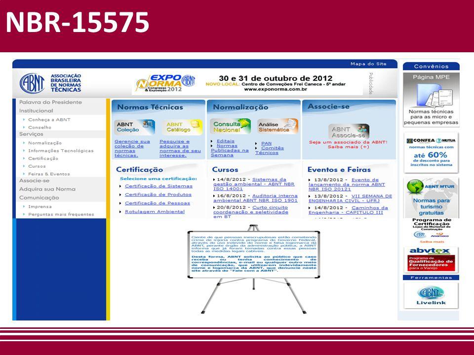 NBR-15575 Usuário Ao usuário ou seu preposto cabe realizar a manutenção, de acordo com o que estabelece a ABNT NBR 5674 e o manual de operação, uso e manutenção, ou documento similar.