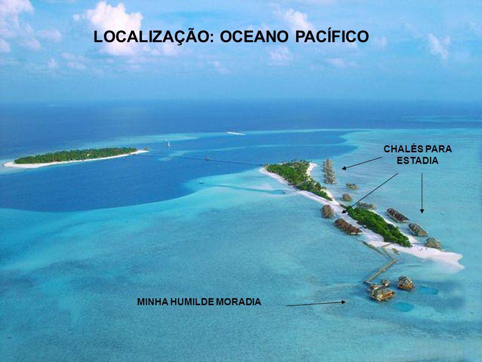 LOCALIZAÇÃO: OCEANO PACÍFICO CHALÉS PARA ESTADIA MINHA HUMILDE MORADIA