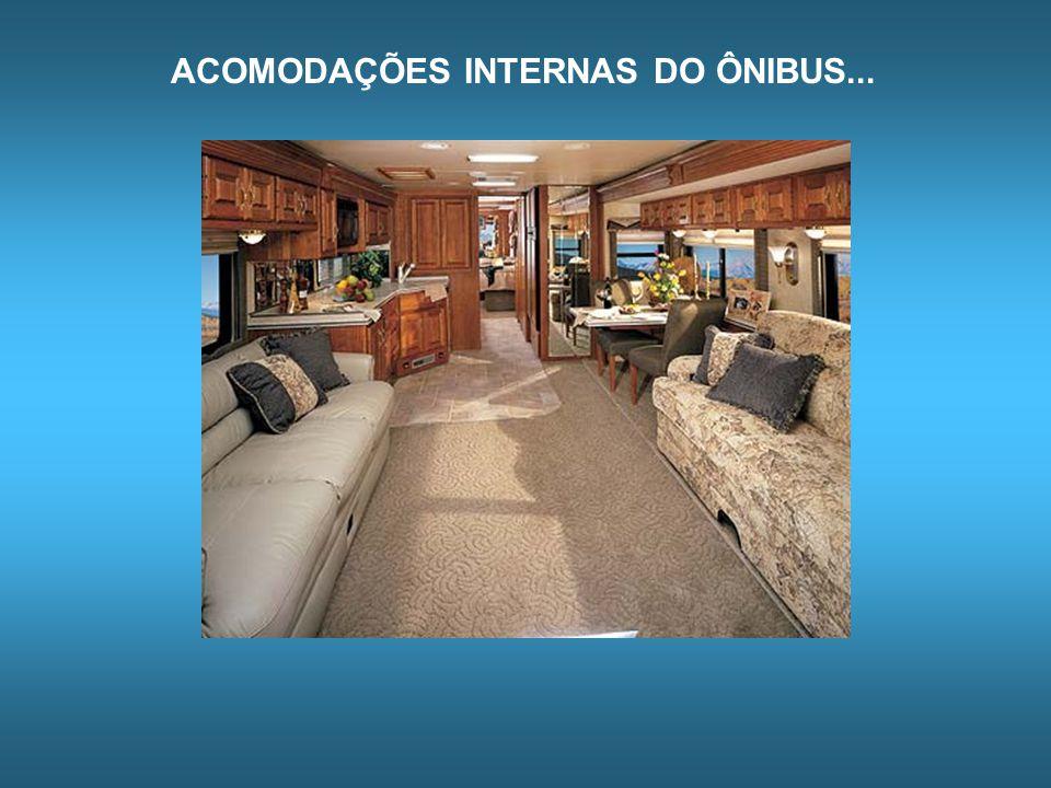 ACOMODAÇÕES INTERNAS DO ÔNIBUS...