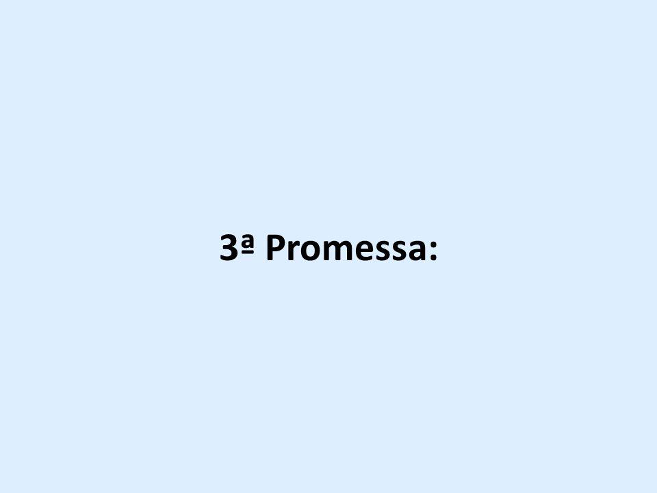 3ª Promessa: