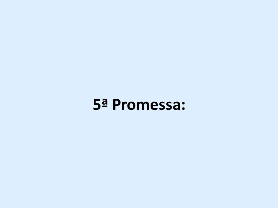 5ª Promessa: