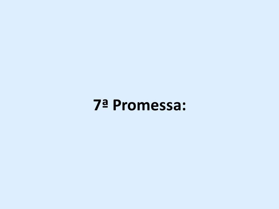 7ª Promessa: