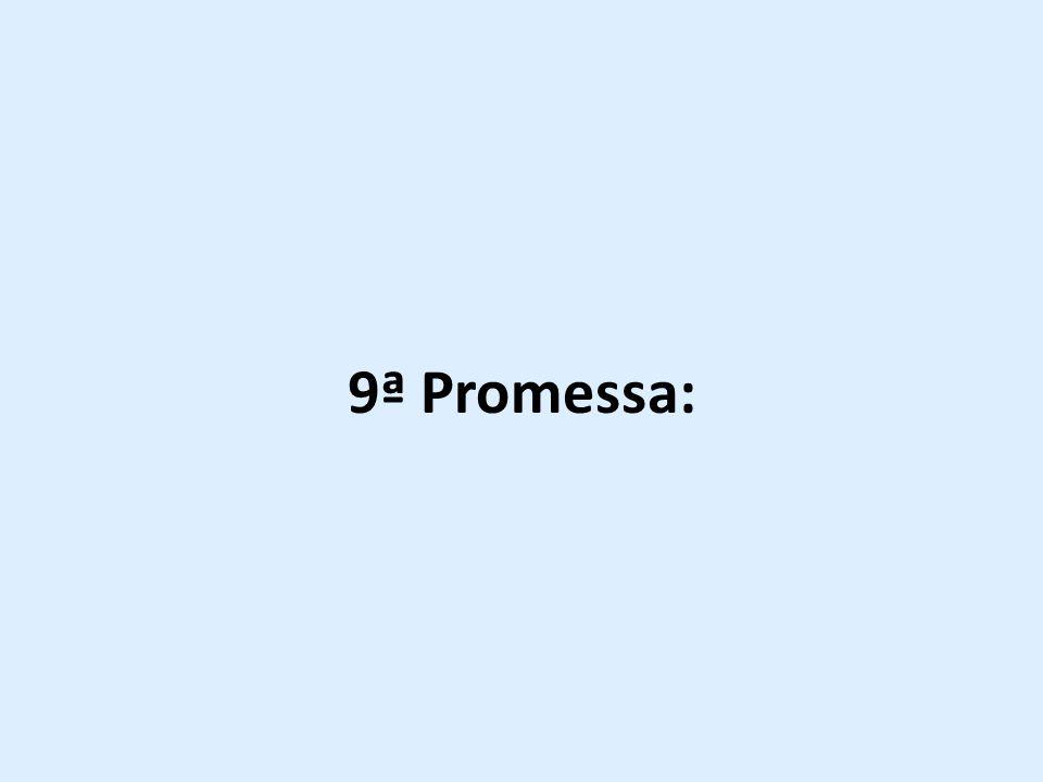 9ª Promessa:
