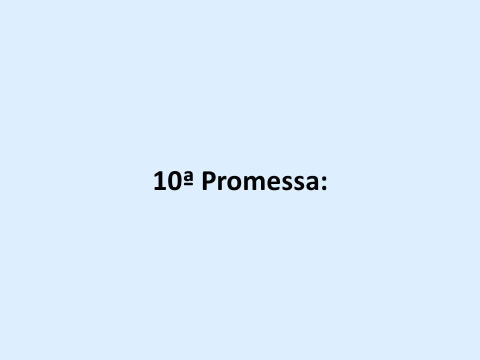 10ª Promessa: