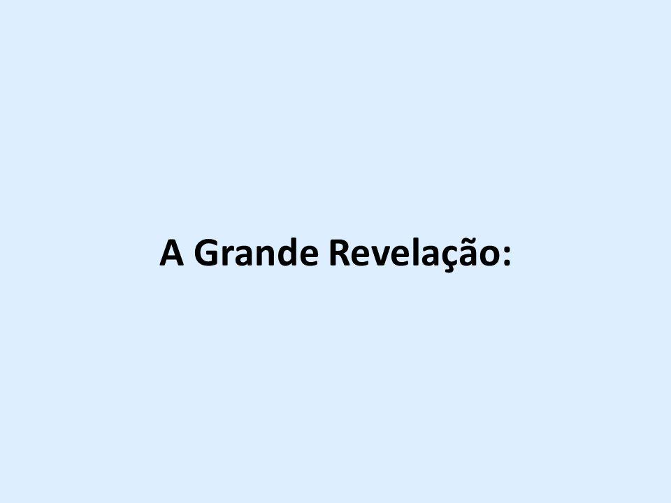 A Grande Revelação: