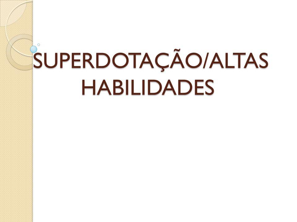 SUPERDOTAÇÃO/ALTAS HABILIDADES SUPERDOTAÇÃO/ALTAS HABILIDADES