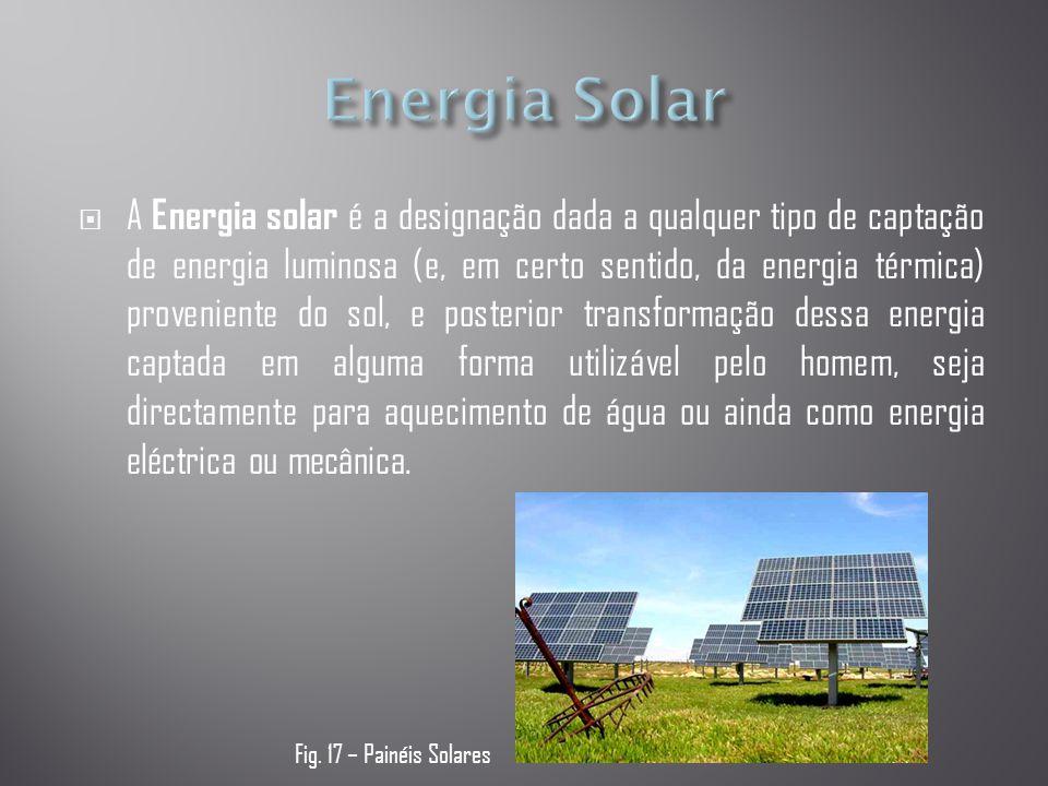  A Energia solar é a designação dada a qualquer tipo de captação de energia luminosa (e, em certo sentido, da energia térmica) proveniente do sol, e posterior transformação dessa energia captada em alguma forma utilizável pelo homem, seja directamente para aquecimento de água ou ainda como energia eléctrica ou mecânica.