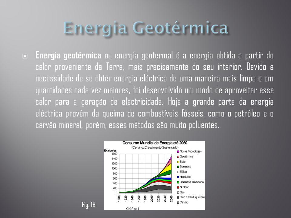 Energia geotérmica ou energia geotermal é a energia obtida a partir do calor proveniente da Terra, mais precisamente do seu interior. Devido a neces