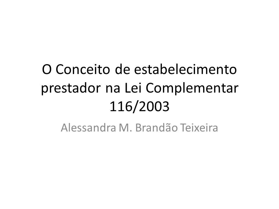 O Conceito de estabelecimento prestador na Lei Complementar 116/2003 Alessandra M. Brandão Teixeira