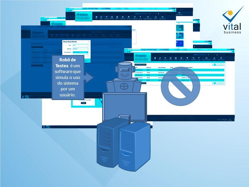 Robô de Testes é um software que simula o uso do sistema por um usuário.