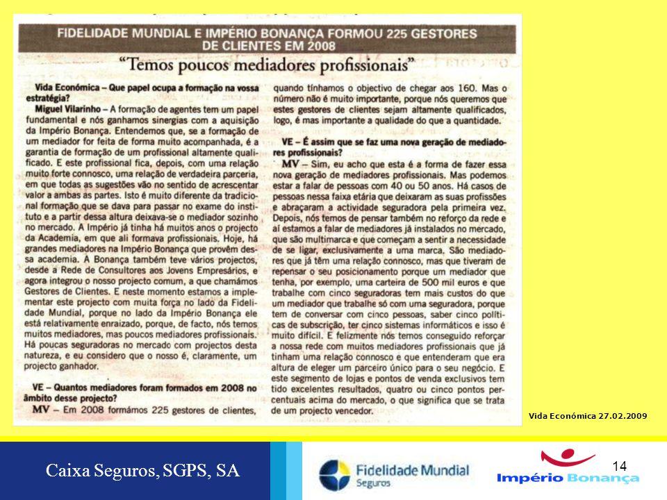 Caixa Seguros, SGPS, SA 14 Caixa Seguros, SGPS, SA 14 Vida Económica 27.02.2009