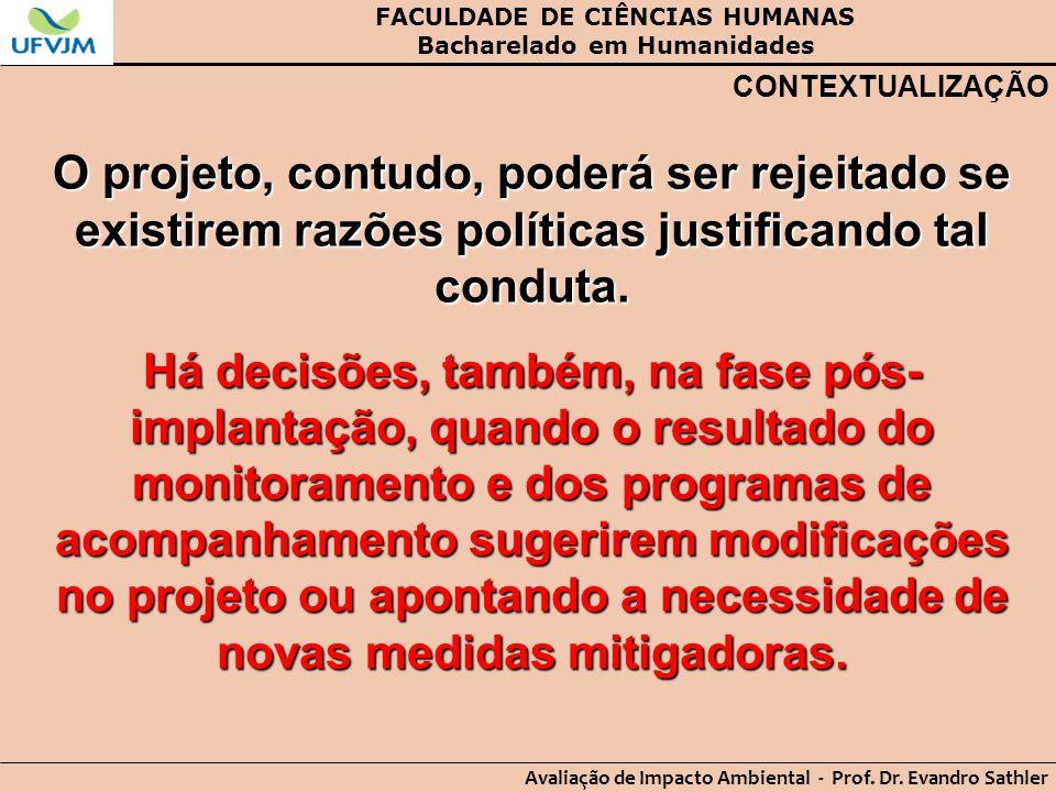 FACULDADE DE CIÊNCIAS HUMANAS Bacharelado em Humanidades Avaliação de Impacto Ambiental - Prof. Dr. Evandro Sathler CONTEXTUALIZAÇÃO O projeto, contud