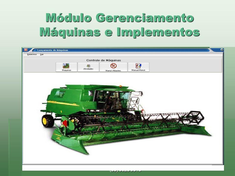 www.brazsoft.com.br (65) 3023 9013 Módulo Gerenciamento Máquinas e Implementos