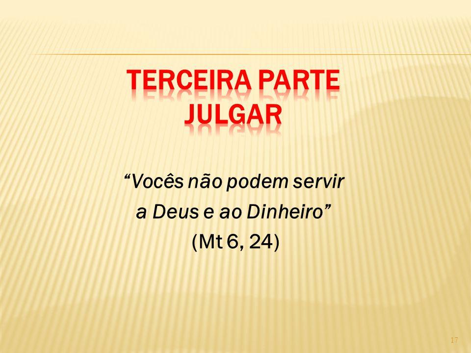 """""""Vocês não podem servir a Deus e ao Dinheiro"""" (Mt 6, 24) 17"""