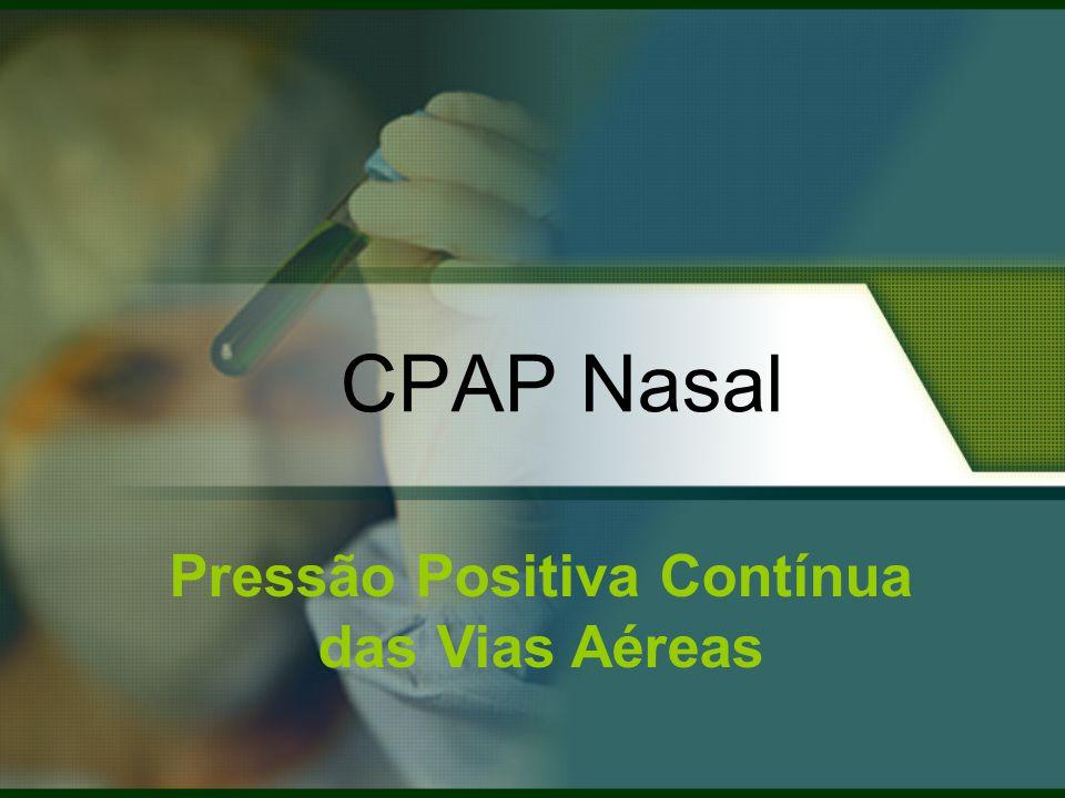 CPAP Nasal Pressão Positiva Contínua das Vias Aéreas