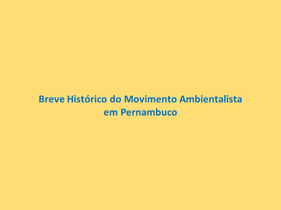Breve Histórico do Movimento Ambientalista em Pernambuco
