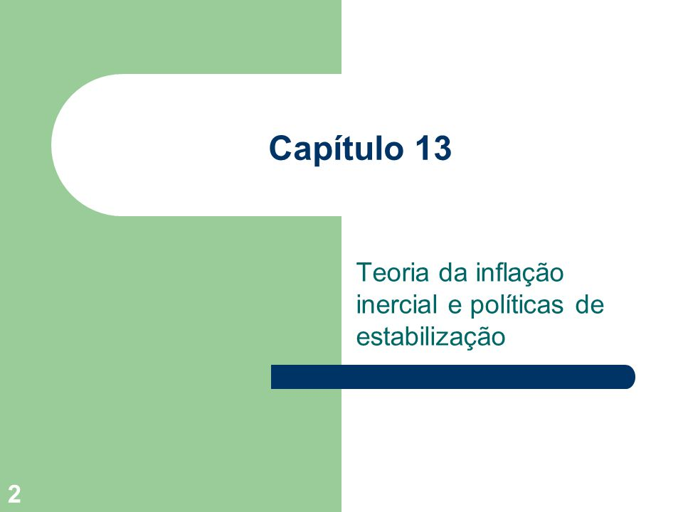 2 Teoria da inflação inercial e políticas de estabilização Capítulo 13