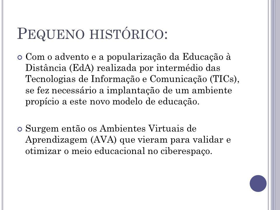 P EQUENO HISTÓRICO : Com o advento e a popularização da Educação à Distância (EdA) realizada por intermédio das Tecnologias de Informação e Comunicaçã