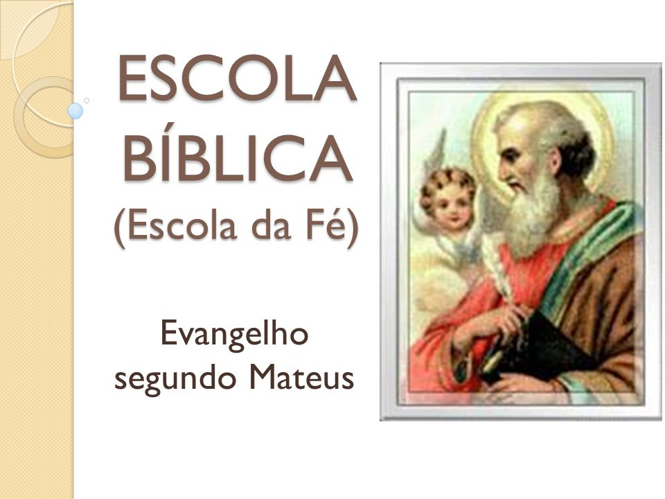 ESCOLA BÍBLICA (Escola da Fé) Evangelho segundo Mateus