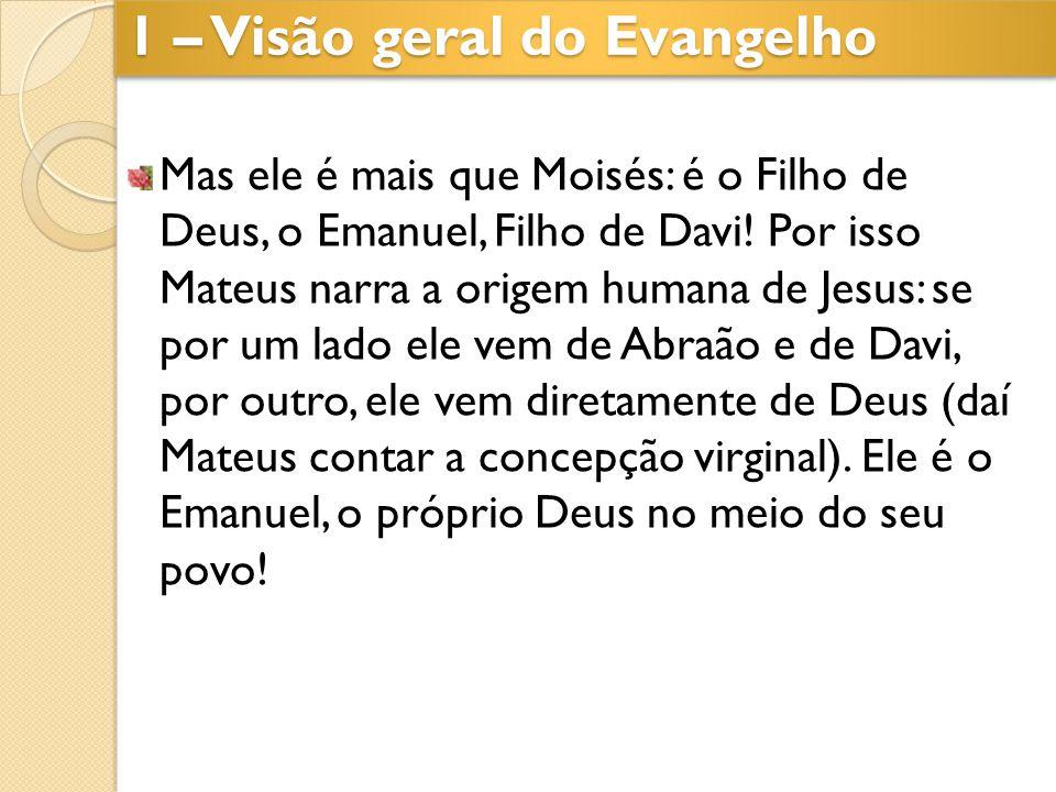 Mas ele é mais que Moisés: é o Filho de Deus, o Emanuel, Filho de Davi! Por isso Mateus narra a origem humana de Jesus: se por um lado ele vem de Abra