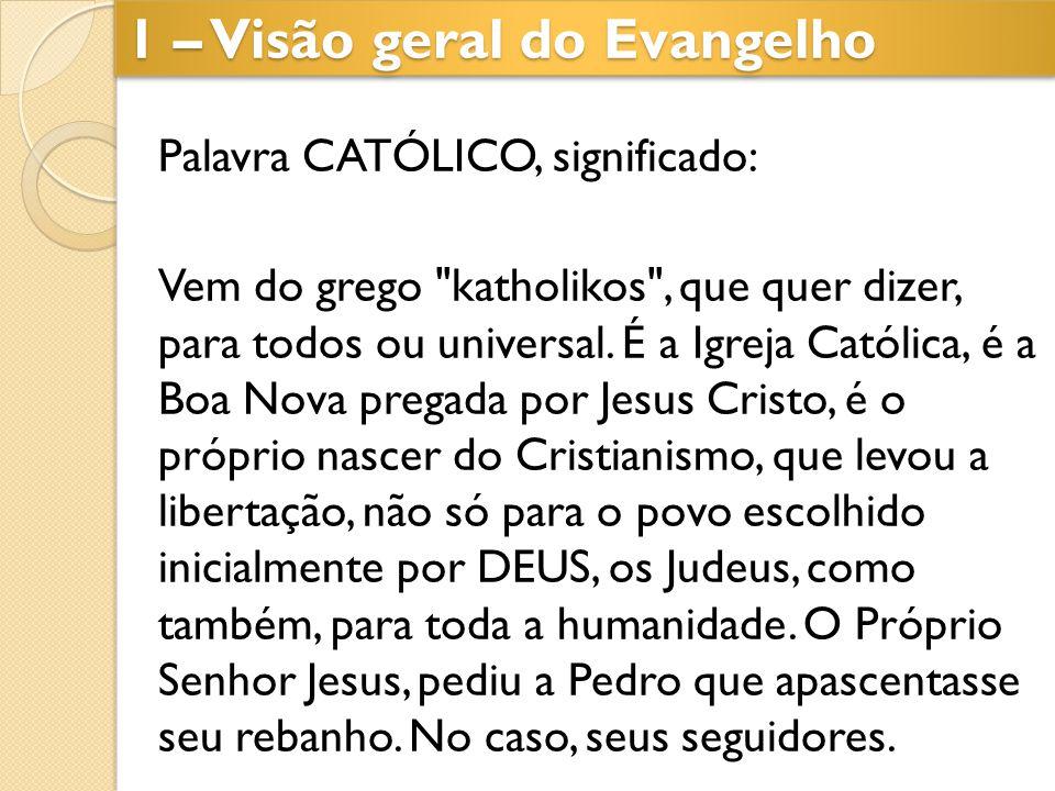 1 – Visão geral do Evangelho Se não havia os quatro evangelhos, que Evangelho os Apóstolos pregavam.