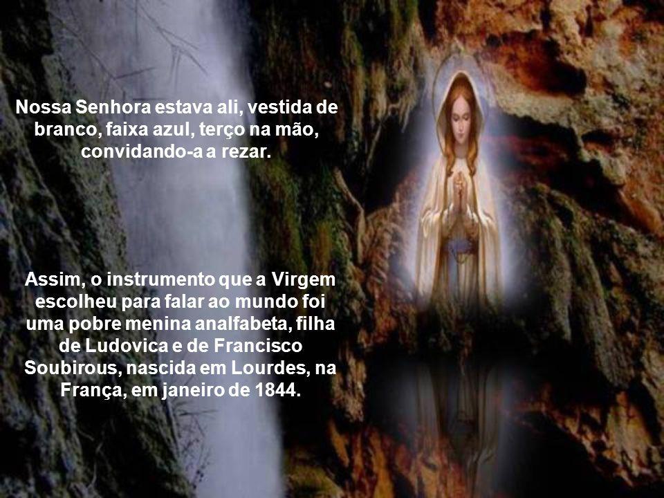 Era dia 11 de fevereiro de 1858. Numa tarde úmida e fria, a menina Bernadette Soubirous, atravessando o Ribeirão Gaves com duas outras meninas, recolh