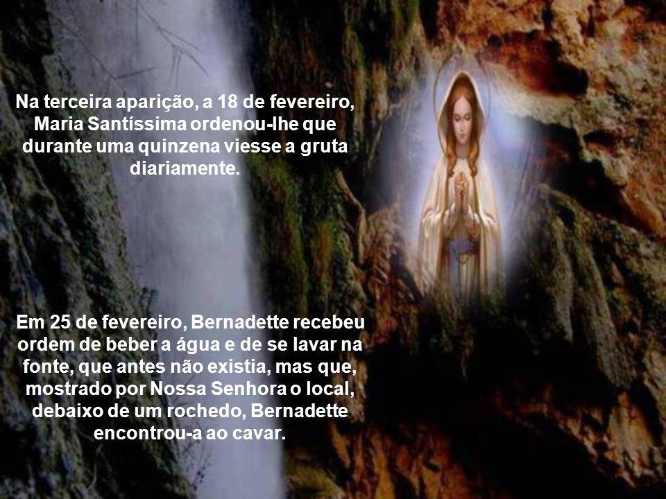 Na terceira aparição, a 18 de fevereiro, Maria Santíssima ordenou-lhe que durante uma quinzena viesse a gruta diariamente.