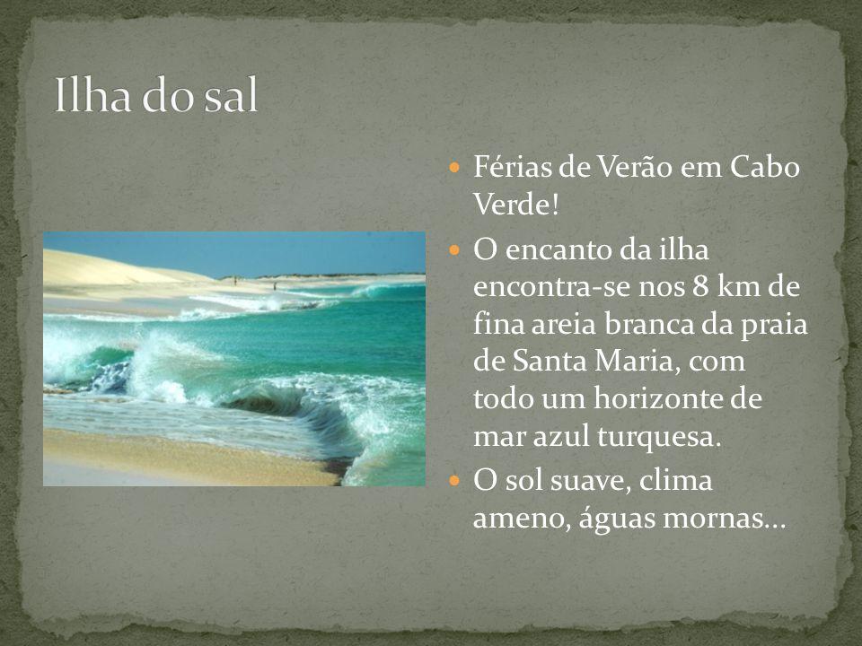 Férias de Verão em Cabo Verde! O encanto da ilha encontra-se nos 8 km de fina areia branca da praia de Santa Maria, com todo um horizonte de mar azul