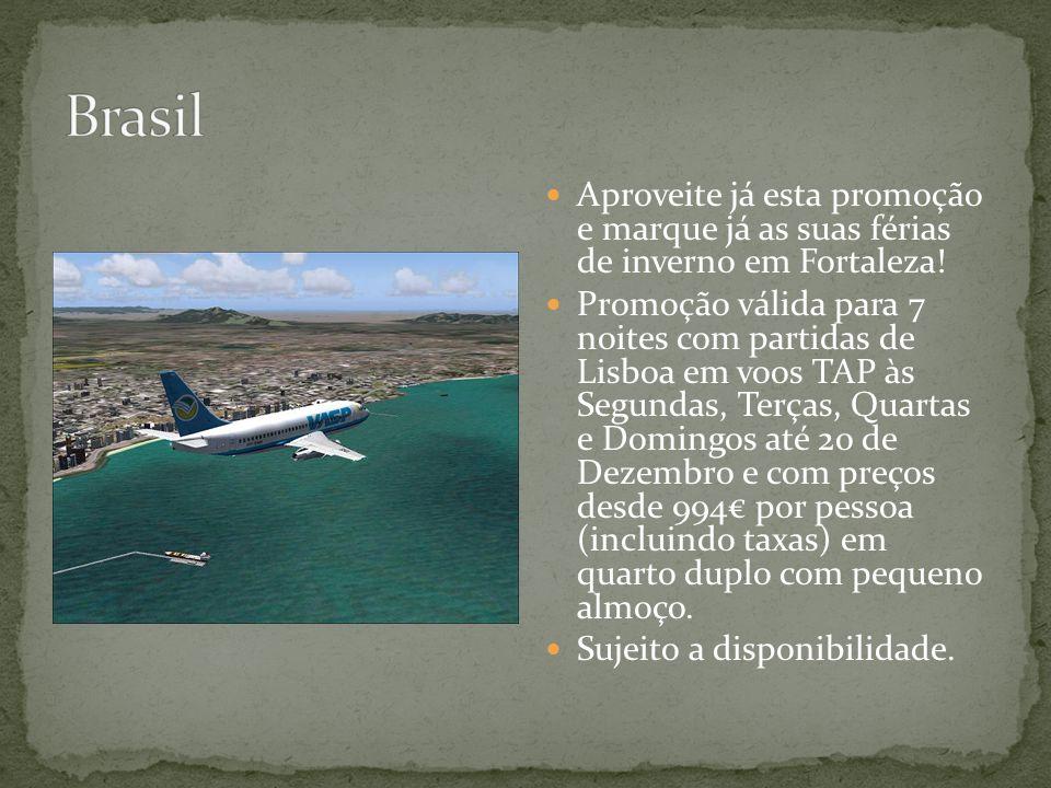 Aproveite já esta promoção e marque já as suas férias de inverno em Fortaleza! Promoção válida para 7 noites com partidas de Lisboa em voos TAP às Seg
