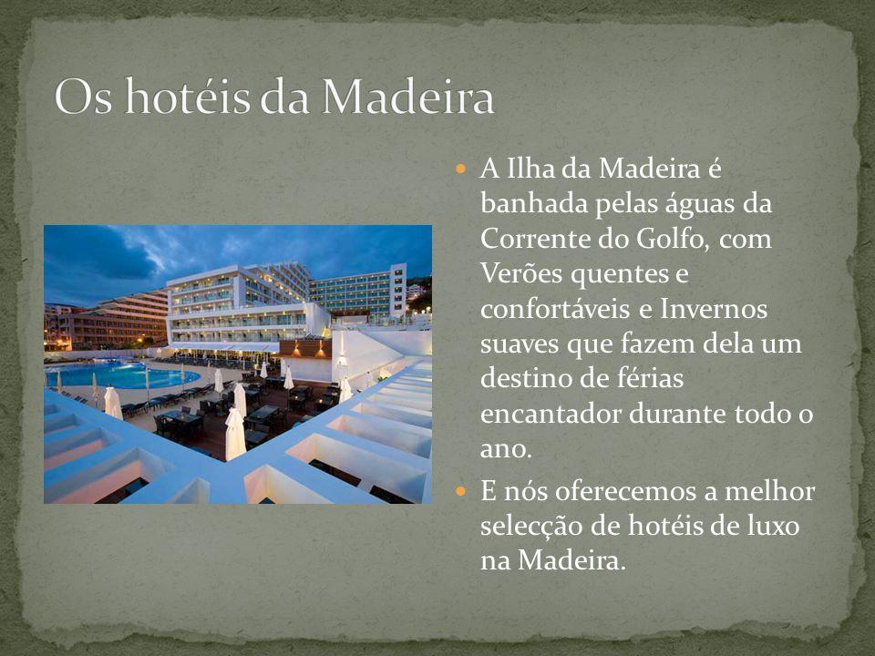 A Ilha da Madeira é banhada pelas águas da Corrente do Golfo, com Verões quentes e confortáveis e Invernos suaves que fazem dela um destino de férias