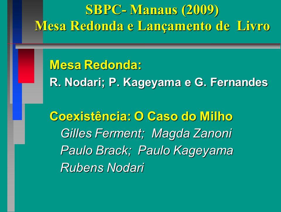 SBPC- Manaus (2009) Mesa Redonda e Lançamento de Livro Mesa Redonda: R.