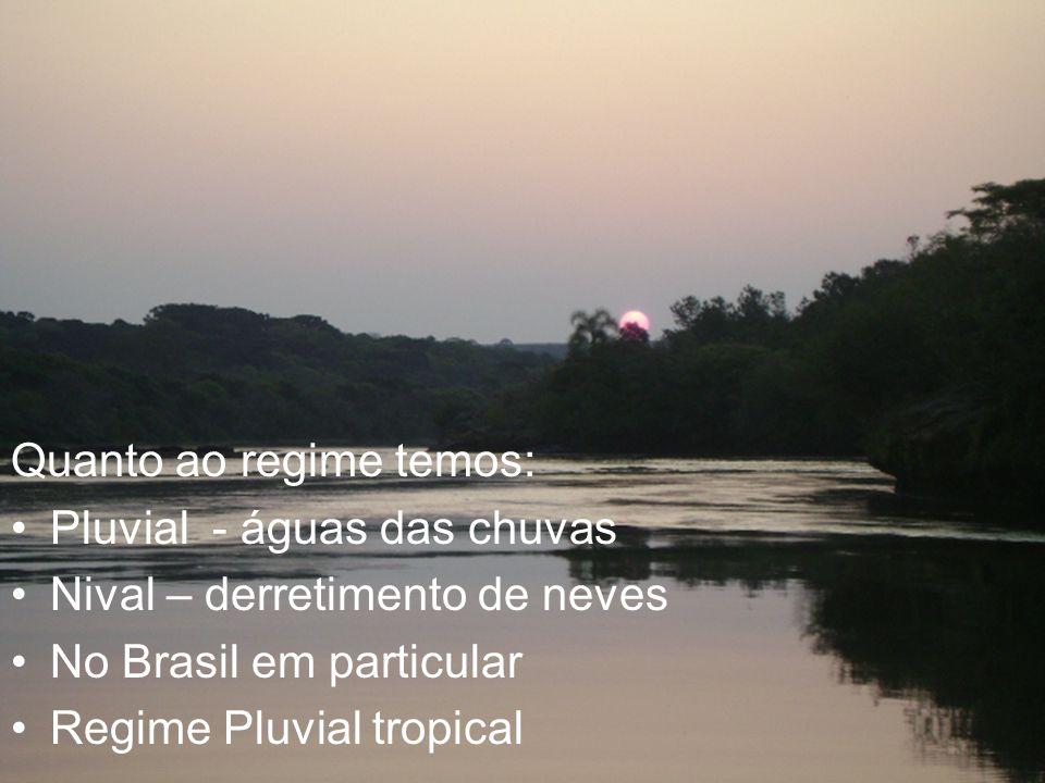 Quanto aos rios Perenes – nunca secam totalmente Temporários ou intermitentes – suas águas desaparecem durante o períodos de seca ( nordeste brasileiro)