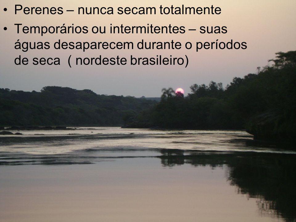 Quanto aos rios Perenes – nunca secam totalmente Temporários ou intermitentes – suas águas desaparecem durante o períodos de seca ( nordeste brasileir