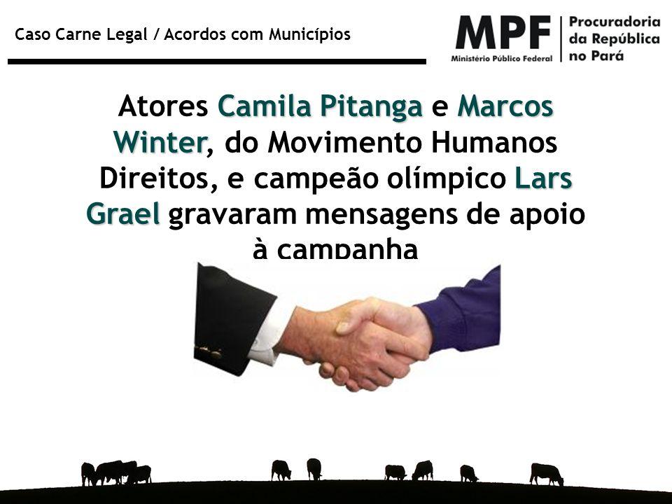 Caso Carne Legal / Acordos com Municípios Camila PitangaMarcos Winter Lars Grael Atores Camila Pitanga e Marcos Winter, do Movimento Humanos Direitos,