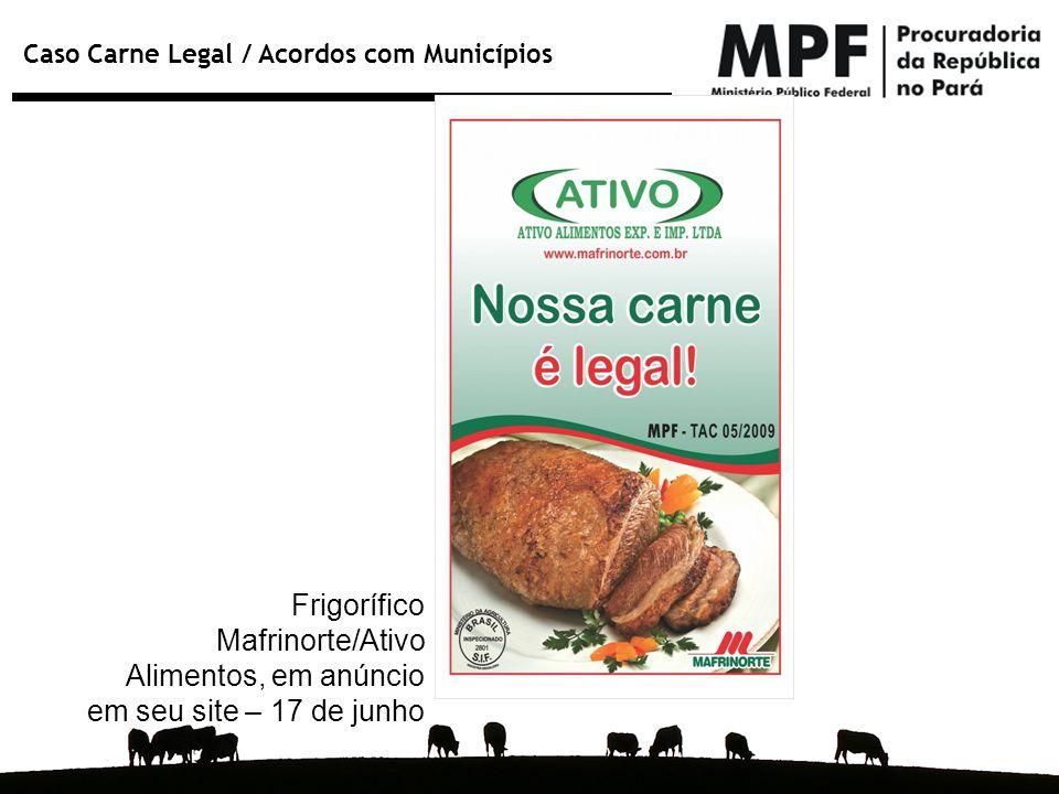 Caso Carne Legal / Acordos com Municípios Frigorífico Mafrinorte/Ativo Alimentos, em anúncio em seu site – 17 de junho