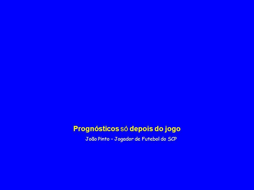 João Pinto – Jogador de Futebol do SCP Prognósticos só depois do jogo