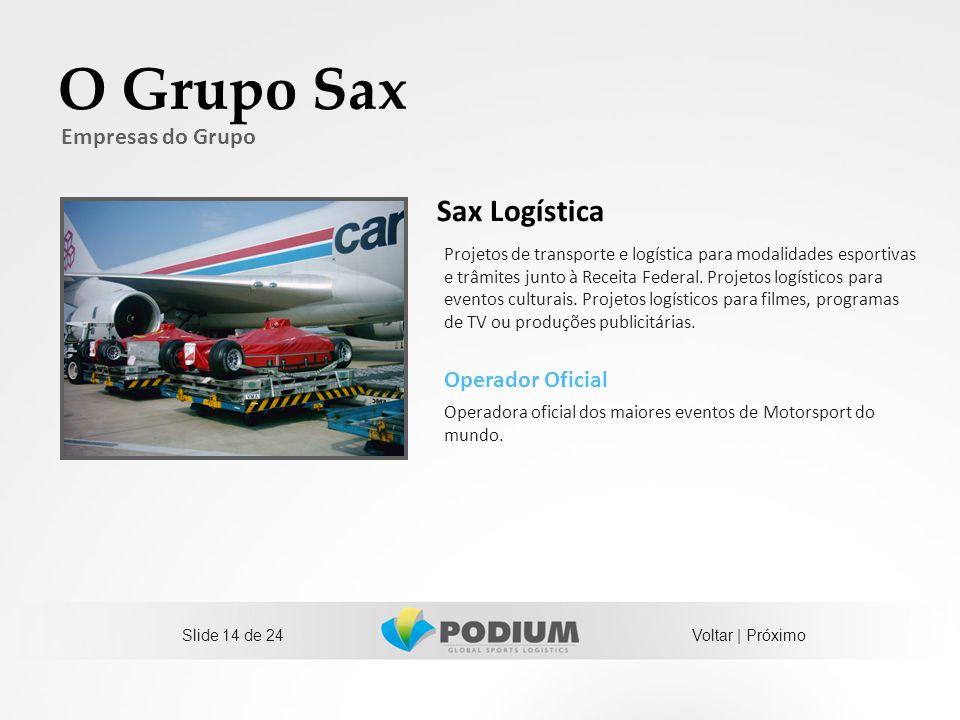 Slide 14 de 24 O Grupo Sax Operador Oficial Operadora oficial dos maiores eventos de Motorsport do mundo. Empresas do Grupo Projetos de transporte e l