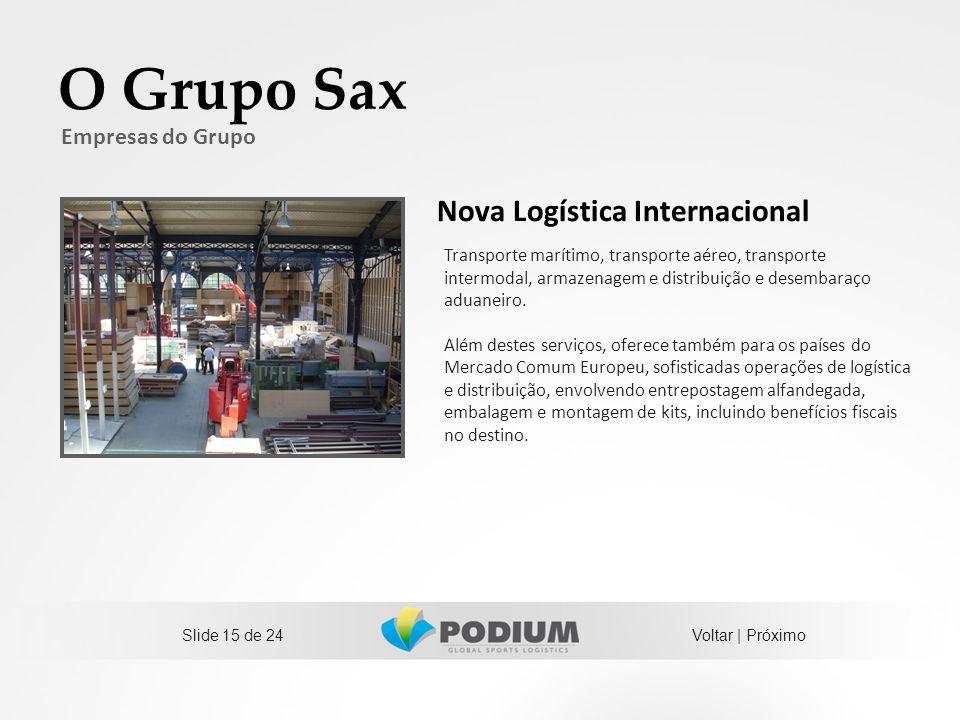 Slide 15 de 24 O Grupo Sax Empresas do Grupo Transporte marítimo, transporte aéreo, transporte intermodal, armazenagem e distribuição e desembaraço ad