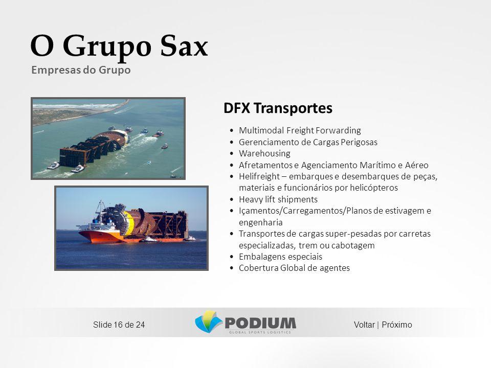 Slide 16 de 24 O Grupo Sax Empresas do Grupo Multimodal Freight Forwarding Gerenciamento de Cargas Perigosas Warehousing Afretamentos e Agenciamento M
