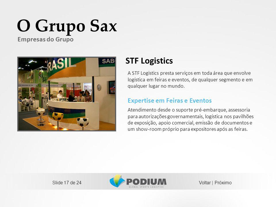 Slide 17 de 24 O Grupo Sax Empresas do Grupo STF Logistics Expertise em Feiras e Eventos Atendimento desde o suporte pré-embarque, assessoria para aut